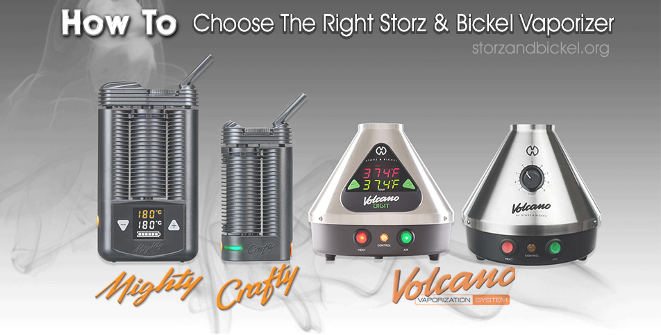 how tochoose the right storz and bickel vaporizer